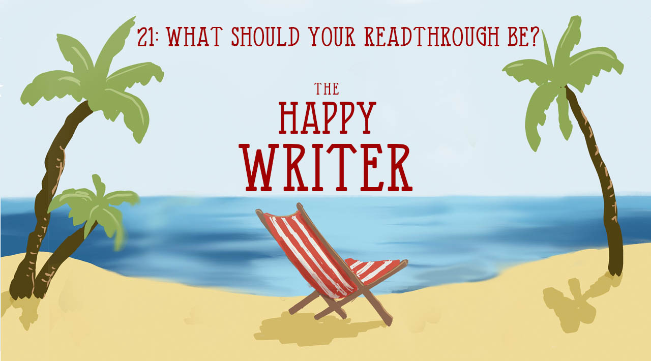 What should my readthrough be? (The Happy Writer 21)